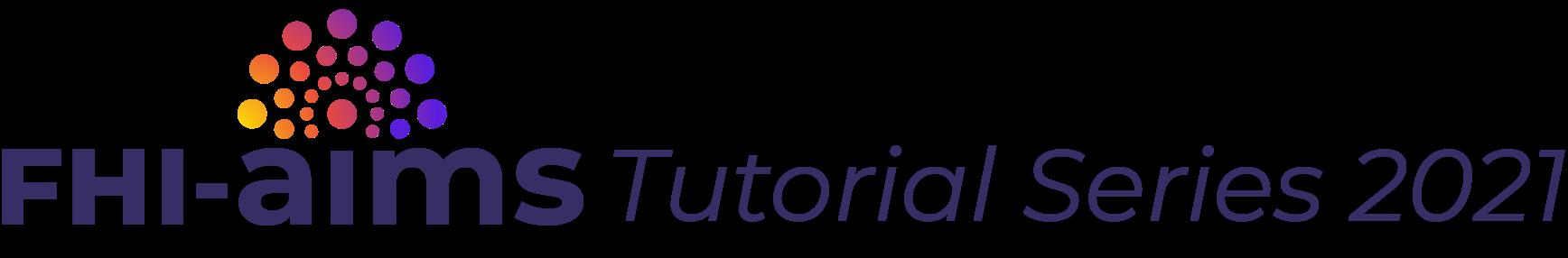FHI-aims Tutorial Series 2021 Logo